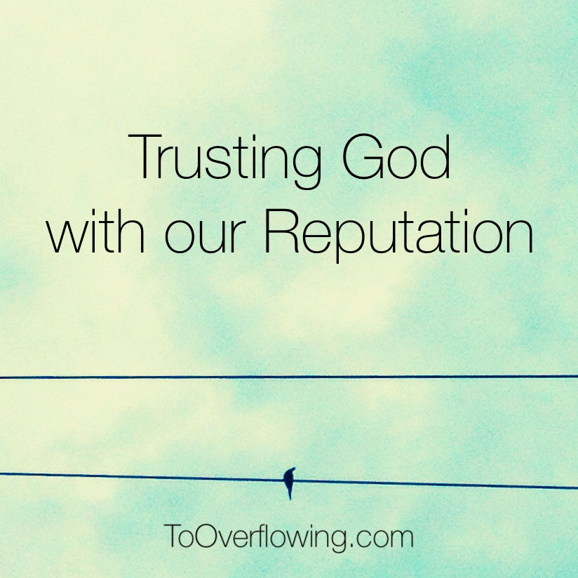 trusting God with our reputation