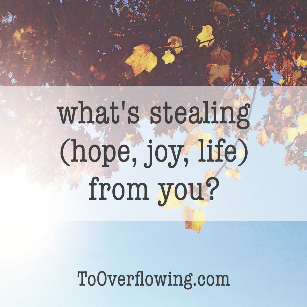 what is stealing life from you