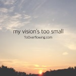 my vision's too small (slam poetry)