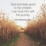 why we can trust God with the journey