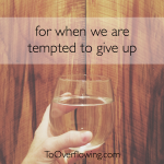 for when we're tempted to give up