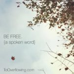 be free {a spoken word}