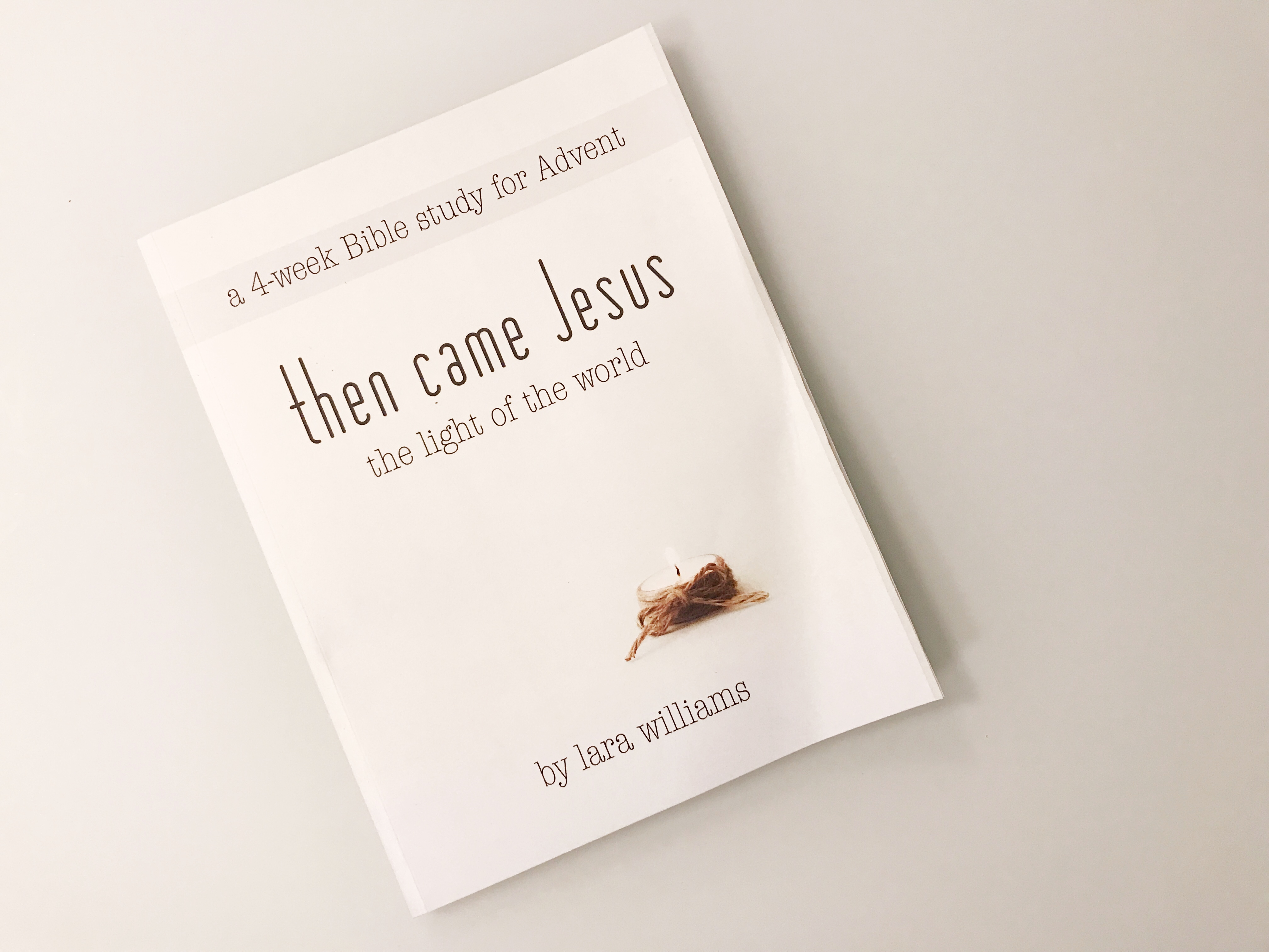 Then Came Jesus by Lara Williams