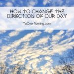 how to change the direction of our day