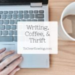 writing, coffee, & thrift (oh my)